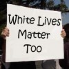 Are White Lives the Only Ones That Matter?